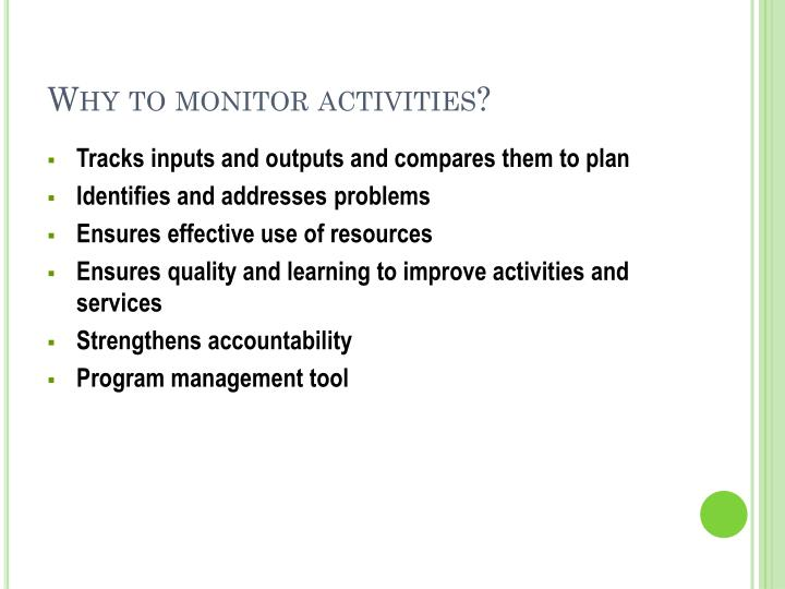 Why to monitor activities?