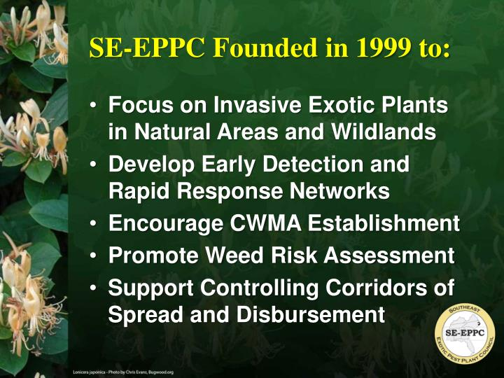 SE-EPPC Founded in 1999 to: