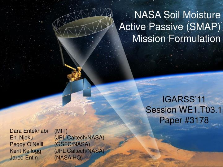 NASA Soil Moisture Active Passive (SMAP) Mission Formulation