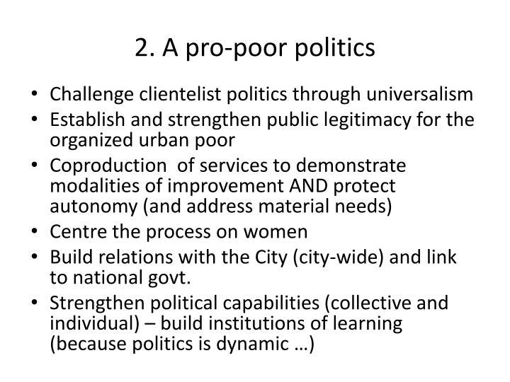 2. A pro-poor politics