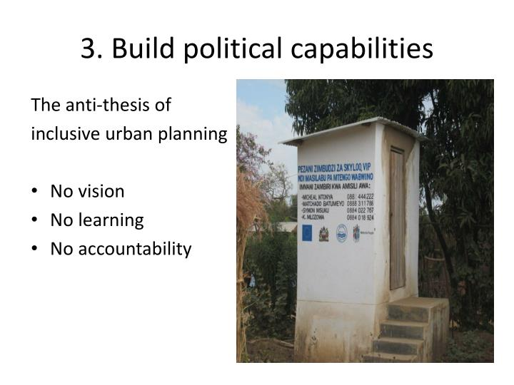 3. Build political capabilities
