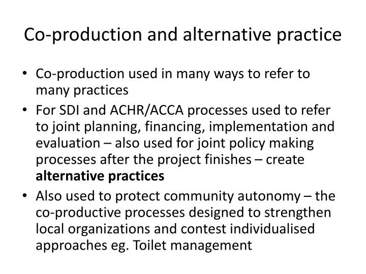 Co-production and alternative practice