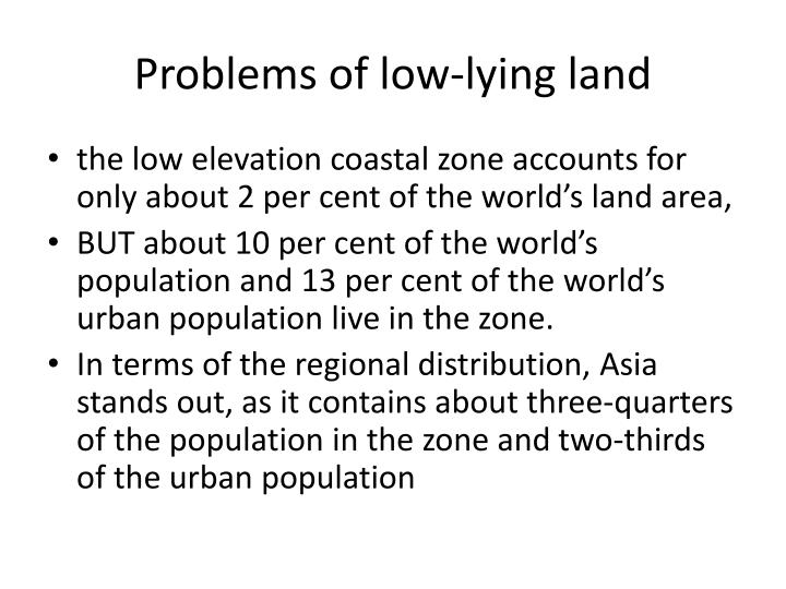 Problems of low-lying land