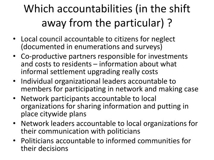 Which accountabilities (in the shift away from the particular) ?