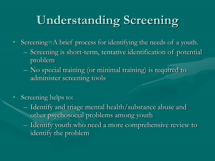 Understanding screening