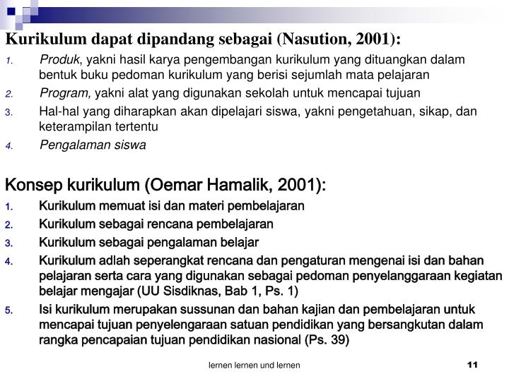 Kurikulum dapat dipandang sebagai (Nasution, 2001):