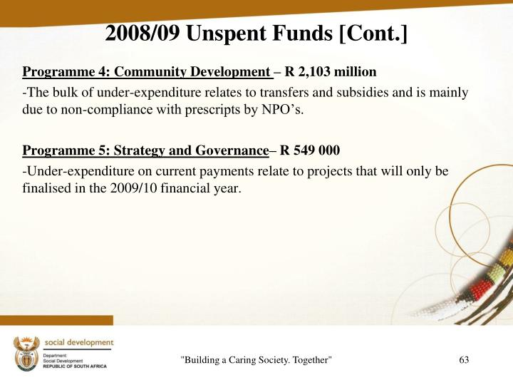2008/09 Unspent Funds [Cont.]