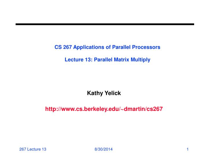 Cs 267 applications of parallel processors lecture 13 parallel matrix multiply