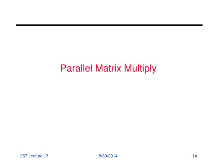 Parallel Matrix Multiply