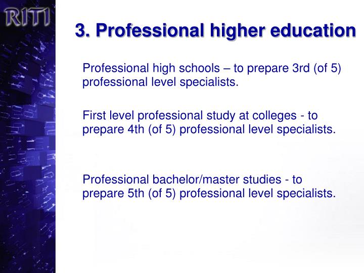 3. Professional higher education