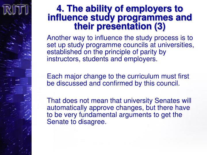 4. The ability of employers to influence study programmes and their presentation (3)