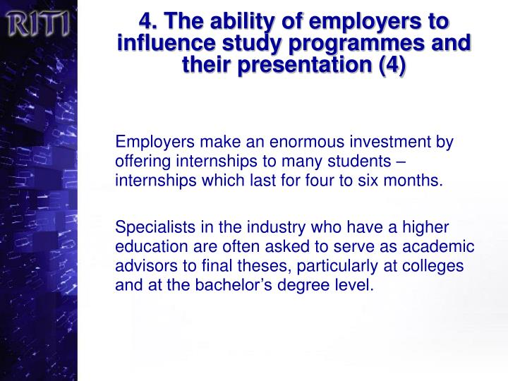 4. The ability of employers to influence study programmes and their presentation (4)
