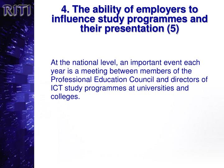 4. The ability of employers to influence study programmes and their presentation (5)