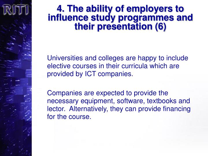 4. The ability of employers to influence study programmes and their presentation (6)
