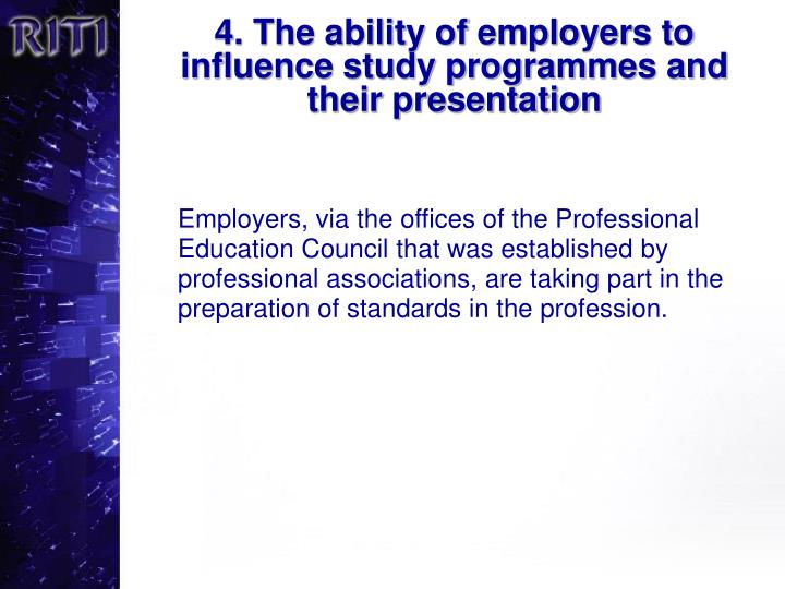 4. The ability of employers to influence study programmes and their presentation