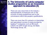 5 the university of latvia computer studies programme as an innovative approach to education 4