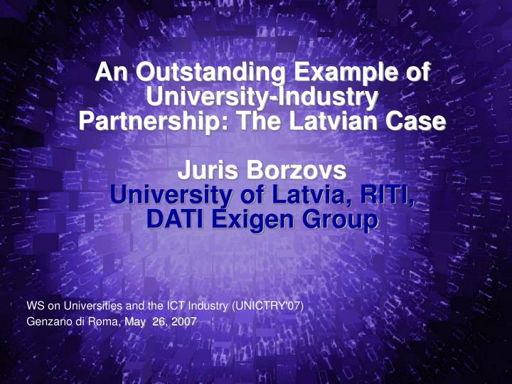 An Outstanding Example of University-Industry Partnership: The Latvian Case