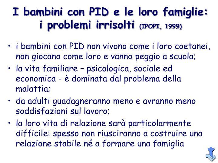 I bambini con PID e le loro famiglie: i problemi irrisolti