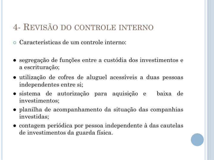 4- Revisão do controle interno