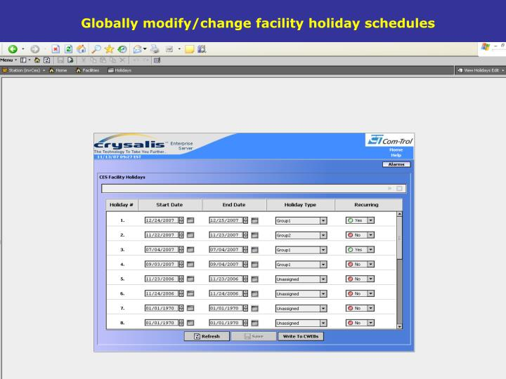 Globally modify/change facility holiday schedules