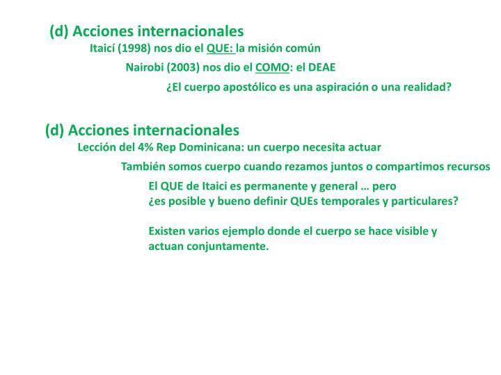 (d) Acciones internacionales