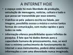 a internet hoje