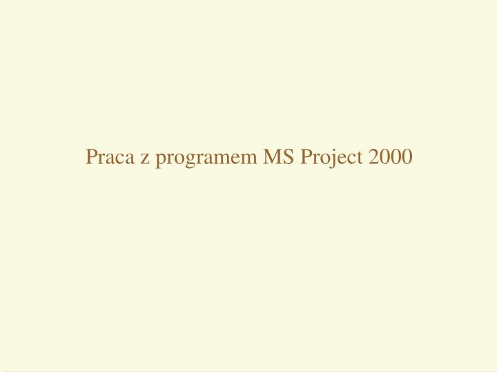 P raca z programem ms project 2000