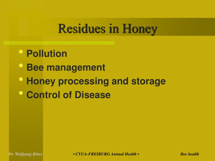 Residues in Honey