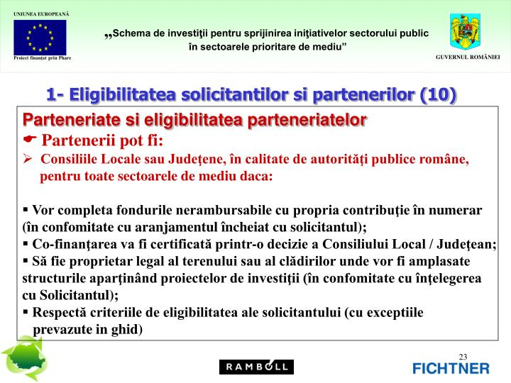 1- Eligibilitatea solicitantilor si partenerilor (10)