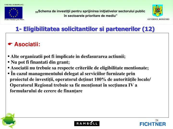 1- Eligibilitatea solicitantilor si partenerilor (12)
