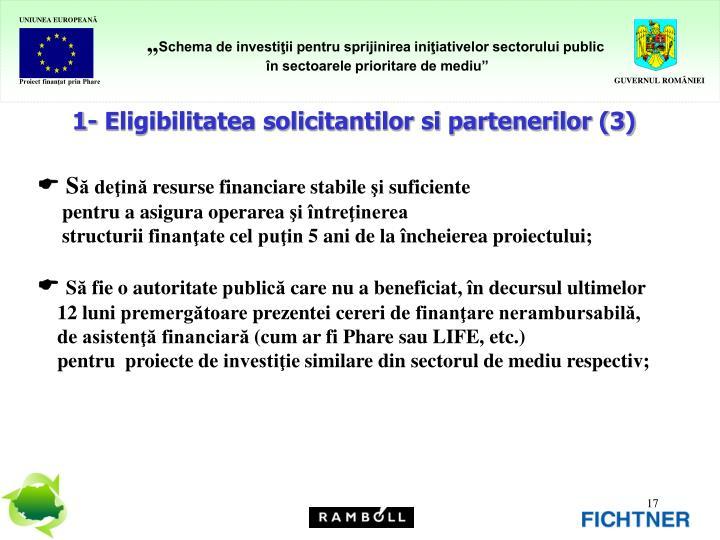 1- Eligibilitatea solicitantilor si partenerilor (3)