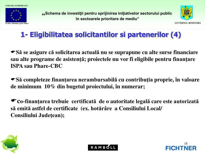 1- Eligibilitatea solicitantilor si partenerilor (4)