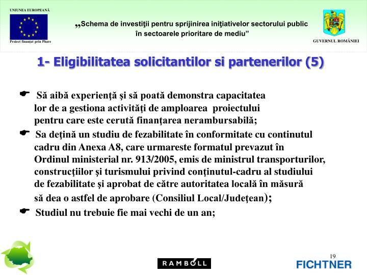 1- Eligibilitatea solicitantilor si partenerilor (5)