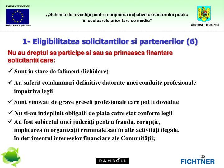 1- Eligibilitatea solicitantilor si partenerilor (6)