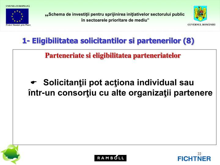 1- Eligibilitatea solicitantilor si partenerilor (8)