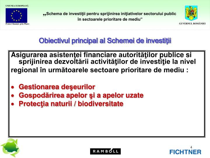 Obiectivul principal al Schemei de investi