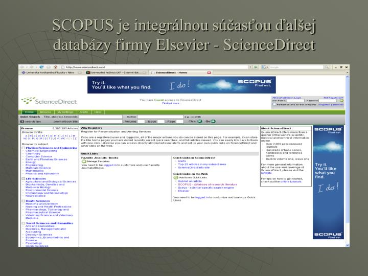 SCOPUS je integrálnou súčasťou ďalšej databázy firmy Elsevier - ScienceDirect