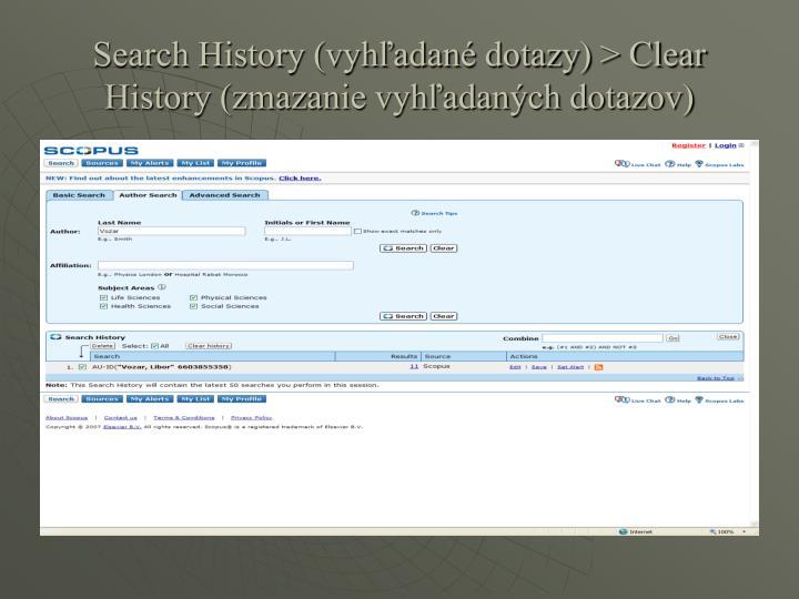 Search History (vyhľadané dotazy) > Clear History (zmazanie vyhľadaných dotazov)