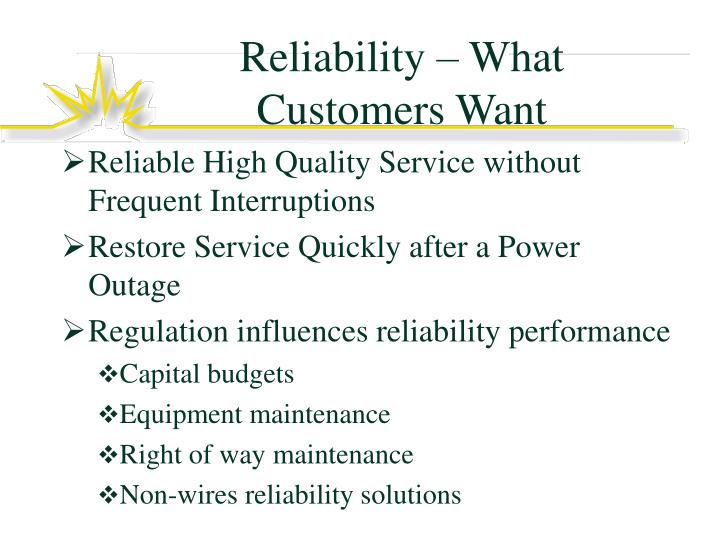 Reliability – What Customers Want