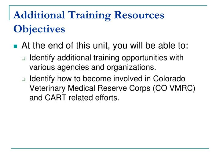 Additional Training Resources Objectives