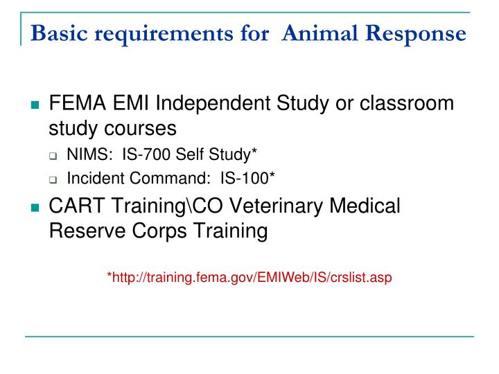 Basic requirements for  Animal Response