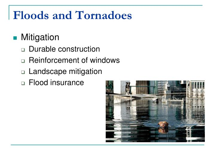 Floods and Tornadoes