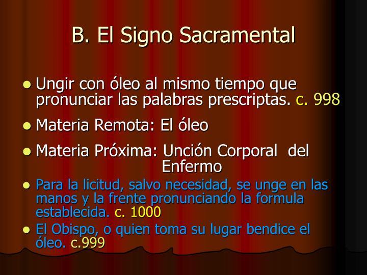 B. El Signo Sacramental