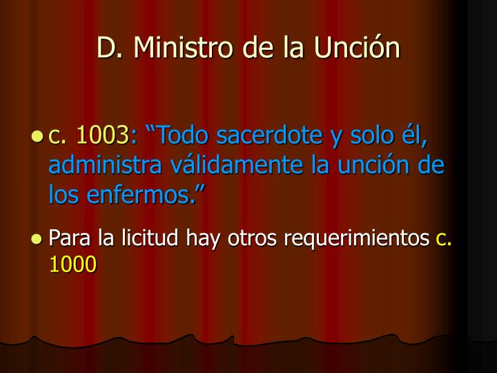 D. Ministro de la Unción
