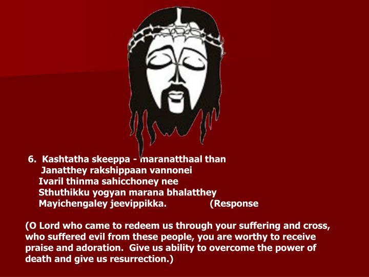 6.  Kashtatha skeeppa - maranatthaal than