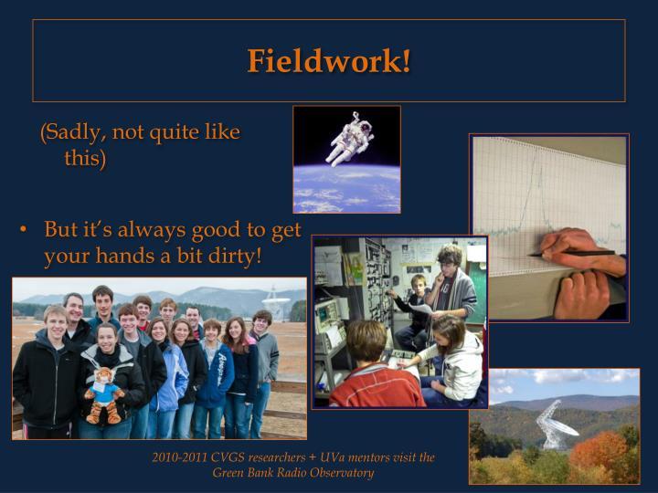 Fieldwork!