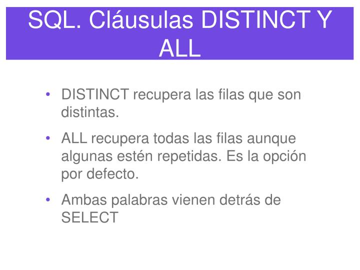 SQL. Cláusulas DISTINCT Y ALL