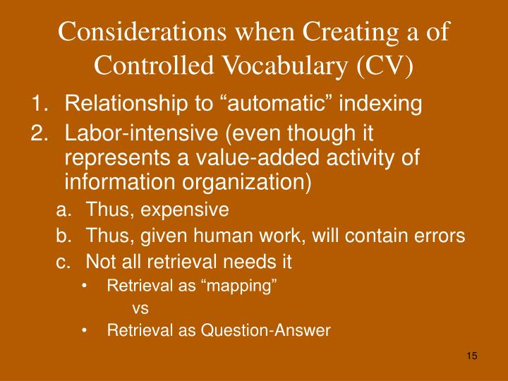 Considerations when Creating a of Controlled Vocabulary (CV)
