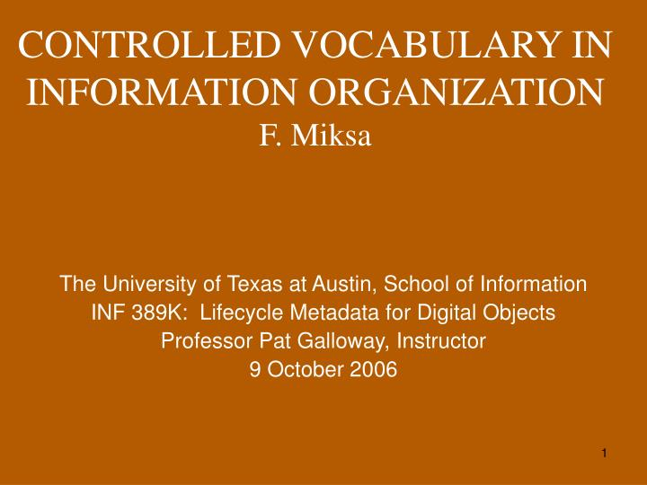 Controlled vocabulary in information organization f miksa