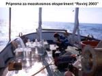priprema za mezokosmos eksperiment rovinj 2003